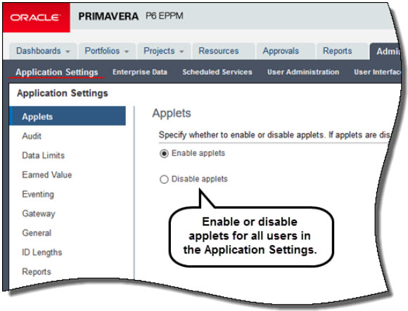 Primavera p6 eppm admins can disable java applets